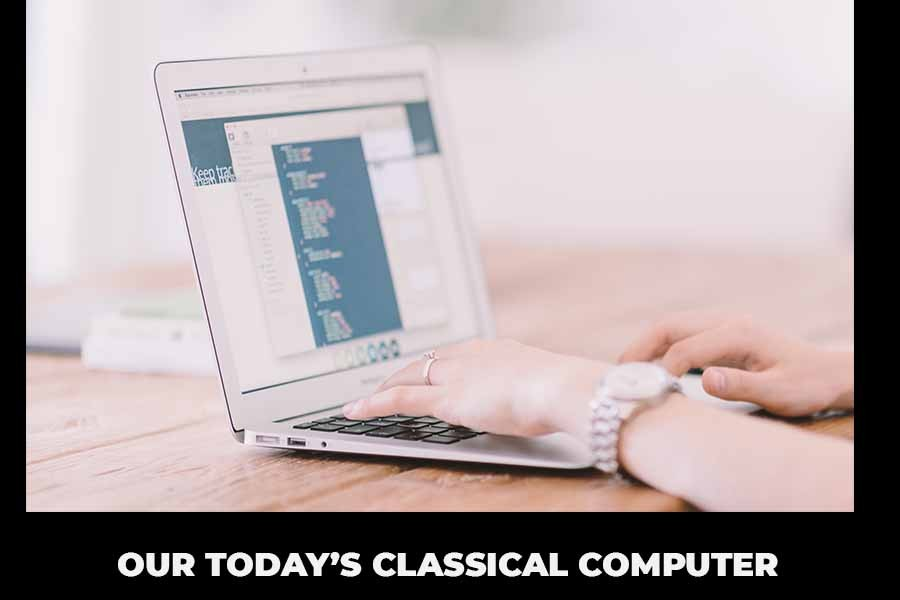 Today\'s Classical Computer