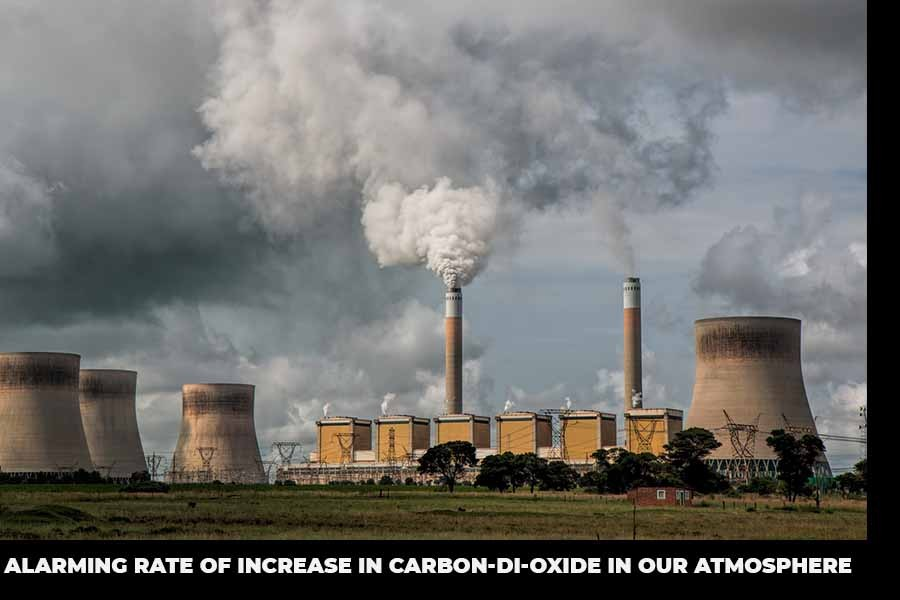 Alarming rate of increase in carbon-di-oxide in our atmosphere